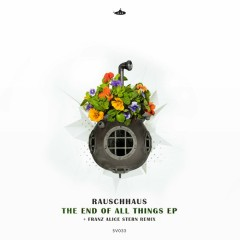 The End Of All Things - EP - Rauschhaus