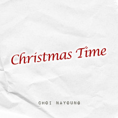 Christmas Time (Single) - Choi Na Young