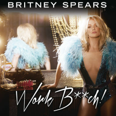 Work Bitch (Single) - Britney Spears