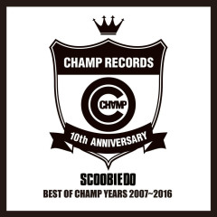 BEST OF CHAMP YEARS 2007~2016 - Scoobie Do