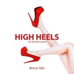 High Heels (Mini Album) - Brave Girls