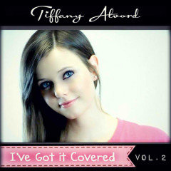 I've Got It Covered Vol. 2 - Tiffany Alvord