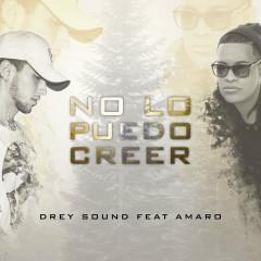 No Lo Puedo Creer (Single) - Drey Sound, Amaro