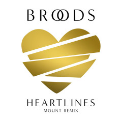 Heartlines (MOUNT Remix) (Single) - Broods