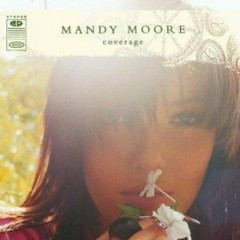 Coverage - Mandy Moore