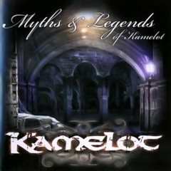 Myths & Legends Of Kamelot - Kamelot