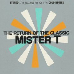 The Return Of The Classic - Mister T.
