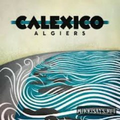 Algier (Deluxe Edition) (CD2) - Calexico