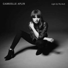 Light Up The Dark - Gabrielle Aplin