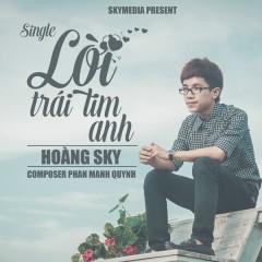 Lời Trái Tim Anh (Single) - Hoàng Sky