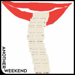 Another Weekend (Single) - Ariel Pink