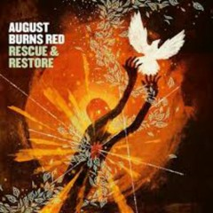 Rescue & Restore - August Burns Red