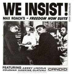 We Insist! - Freedom Now Suite