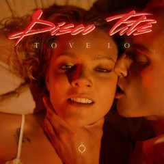 Disco Tits (Single) - Tove Lo