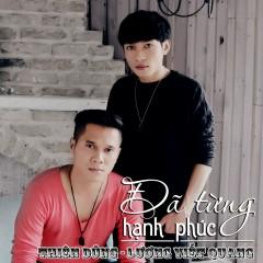 Đã Từng Hạnh Phúc (Single) - Thiên Dũng,Lương Viết Quang