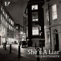 She's A Liar - Yuya Matsushita