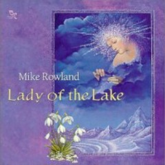 Lady Of The Lake - Mike Rowland