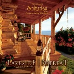 Lakeside Retreat - Dan Gibson's Solitudes