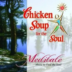 Meditation - Chicken Soup For The Soul
