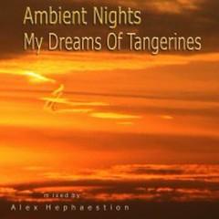 My Dreams Of Tangerines - Ambient nights