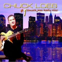Chuck Loeb - #1 Smooth Jazz Radio Hits - Chuck Leob