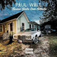 Bounce Backs Over Setbacks - Paul Wall