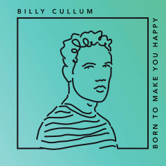 Born To Make You Happy (Single) - Billy Cullum