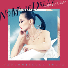 No More Dream - MADEMOISELLE YULIA