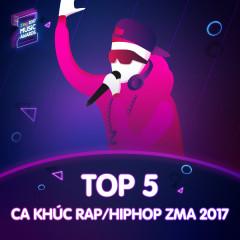 Top 5 Ca Khúc Rap/ Hiphop Được Yêu Thích ZMA 2017 - Various Artists