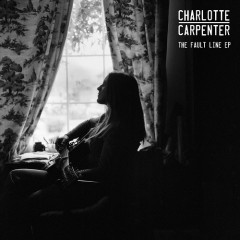 The Fault Line EP - Charlotte Carpenter