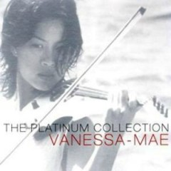 The Platinum Collection - Vanessa Mae
