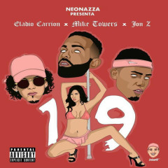 19 (Single) - Eladio Carrion, JONZ, Mike Tower