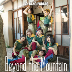 Beyond the Mountain - GANG PARADE