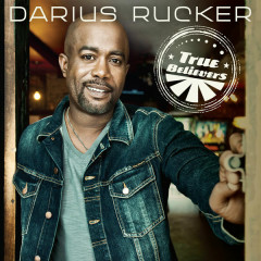 True Believers (Deluxe Version) - Darius Rucker