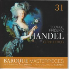 Baroque Masterpieces CD 31 - Handel Concertos (No. 2) - Ross Pople, The London Festival Orchestra and Chorus