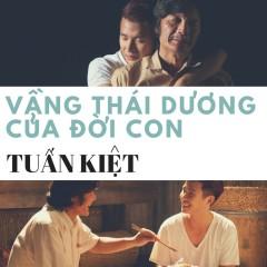 Vầng Thái Dương Của Đời Con (Single) - Tuấn Kiệt