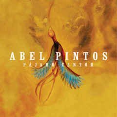 Pájaro Cantor (Single) - Abel Pintos