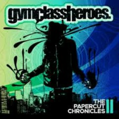 The Papercut Chronicles II (Lossless) - Gym Class Heroes