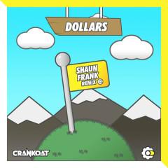 Dollars (Shaun Frank Remix)