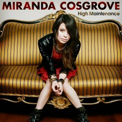 High Maintenance - Miranda Cosgrove
