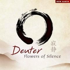 Flowers Of Silence  - Deuter