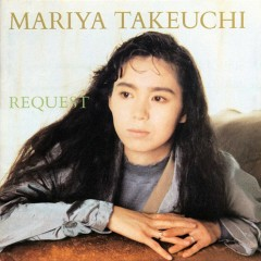 REQUEST -30th Anniversary Edition- - Mariya Takeuchi