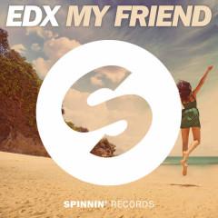 My Friend (Single) - EDX