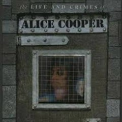 The Life And Crimes Of Alice Cooper (CD7) - Alice Cooper