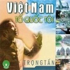 Việt Nam Tổ Quốc Tôi CD2 - Trọng Tấn