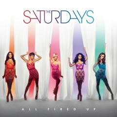 All Fired Up-Single - The Saturdays