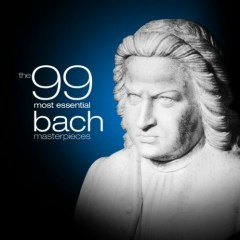 The 99 Most Essential Bach Masterpieces CD 2 No. 1