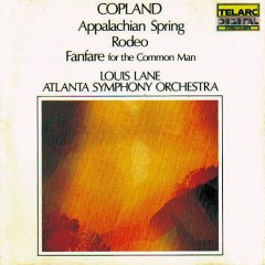 Aaron Copland - Appalachian Spring, Rodeo, Fanfare For The Common Man  - Louis Lane,Atlanta Symphony Orchestra
