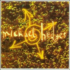 The Perfect Guitar Collection CD 25 - Oracle  - Michael Hedges