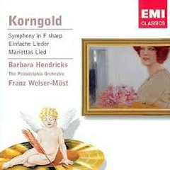Korngold - Symphony In F sharp; Einfache Lieder; Mariettas Lie - Barbara Hendricks,Franz Welser-Möst